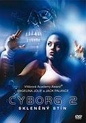 Cyborg 2 - Skleněný stín